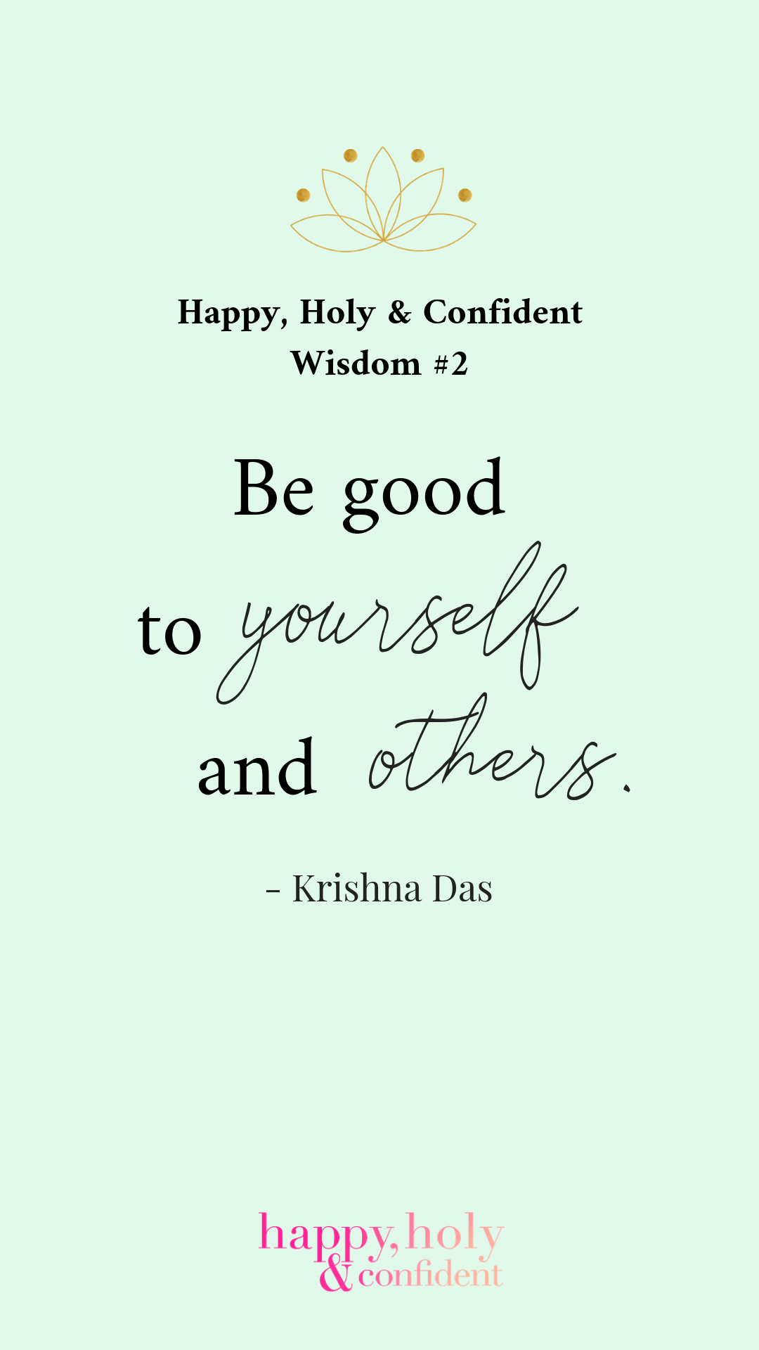 Be good to yourself and others