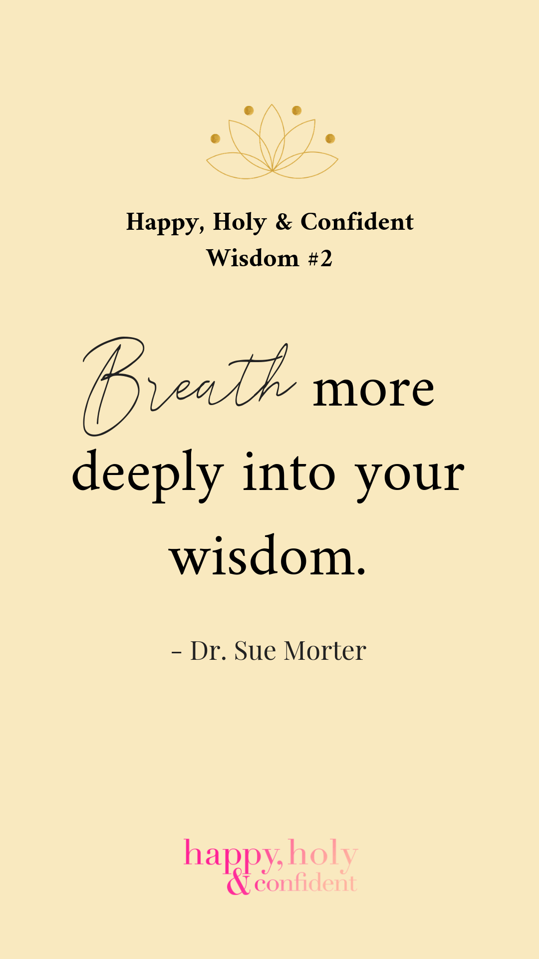 Breathe more deeply into your wisdom