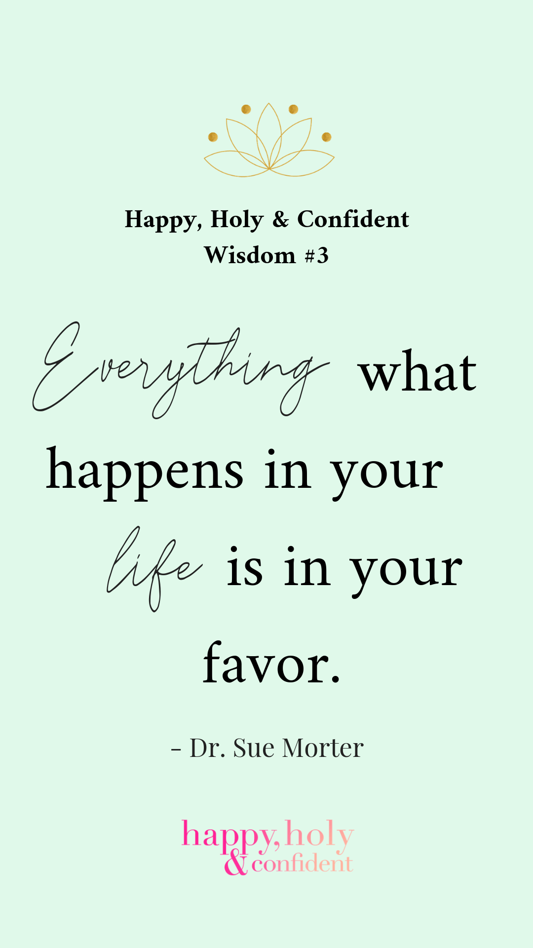 Everything what hapens in your live is in your favor