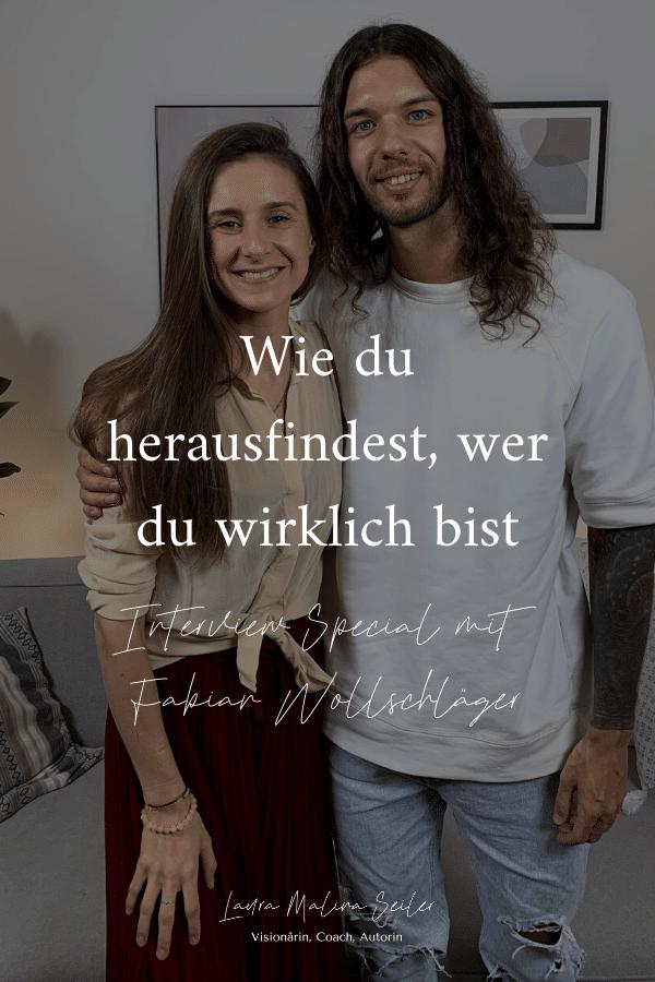 235 Podcast Wie Du Herausfindest Wer Du Wirklich Bist Interview Special Mit Fabian Wollschlager Laura Seiler Life Coaching